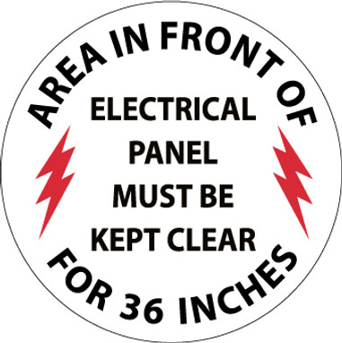 FLOOR SIGN, WALK ON, AREA IN FRONT OF ELECTRICAL PANEL MUST BE KEPT CLEAR FOR 36 INCHES, 17 DIA, PS VINYL