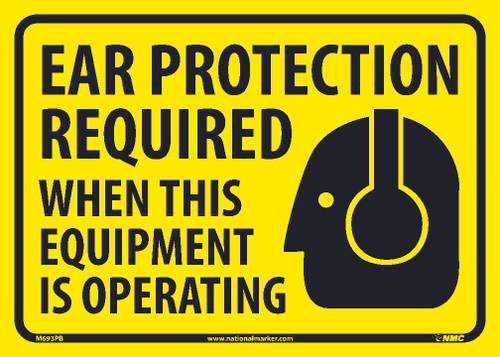 (Graphic) Ear Protection Required When This Equipment Is Operating  10X14 .0045 Ps Vinyl Sign