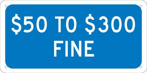 $50 To $300 Fine,6X12 Plaque Sign .040 Alum