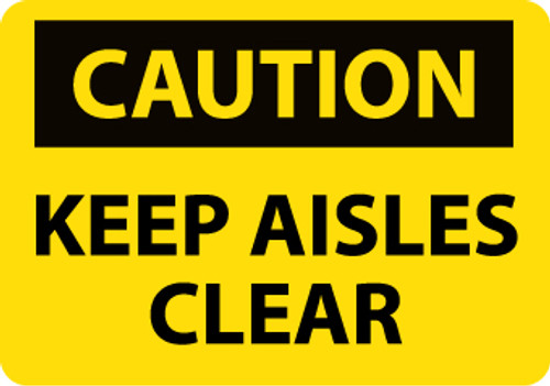 CAUTION, KEEP AISLES CLEAR, 10X14, .040 ALUM
