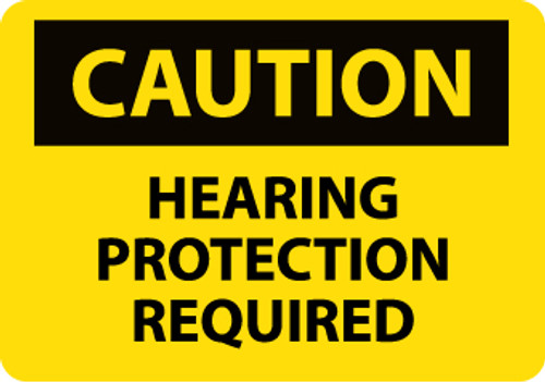 CAUTION, HEARING PROTECTION REQUIRED, 7X10, .040 ALUM