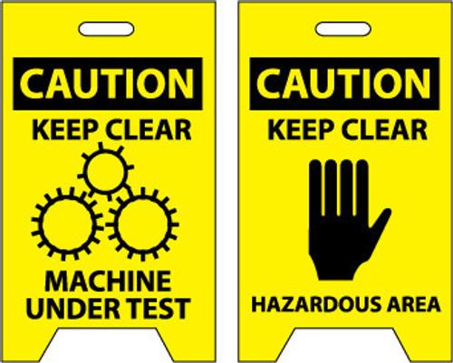 FLOOR SIGN, DBL SIDE, CAUTION KEEP CLEAR MACHINE UNDER TEST CAUTION KEEP CLEAR HAZARDOUS AREA, 20X12