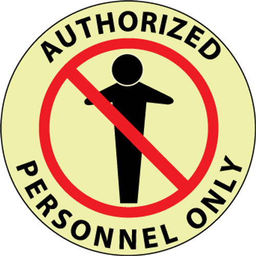 "FLOOR SIGN, GLOW WALK ON, AUTHORIZED PERSONNEL ONLY, 17"" DIA"