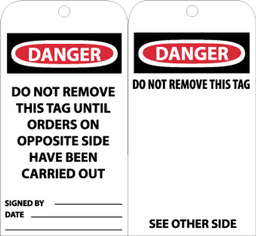 TAGS, DANGER DO NOT REMOVE THIS TAG UNTIL. . ., 6X3, UNRIP VINYL, 25/PK