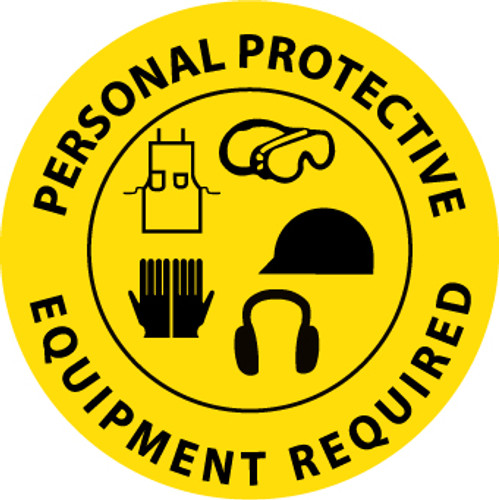 FLOOR SIGN, WALK ON, PERSONAL PROTECTIVE EQUIPMENT REQUIRED, 17 DIA, PS VINYL