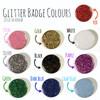 Glitter Badge Pack Mix & Match Colours