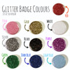 Glitter Badge Pack Colours
