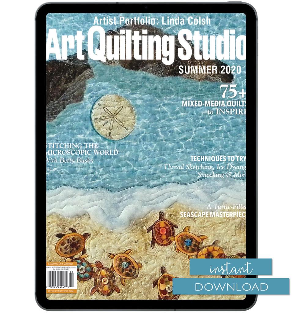 Art Quilting Studio Summer 2020 Instant Download