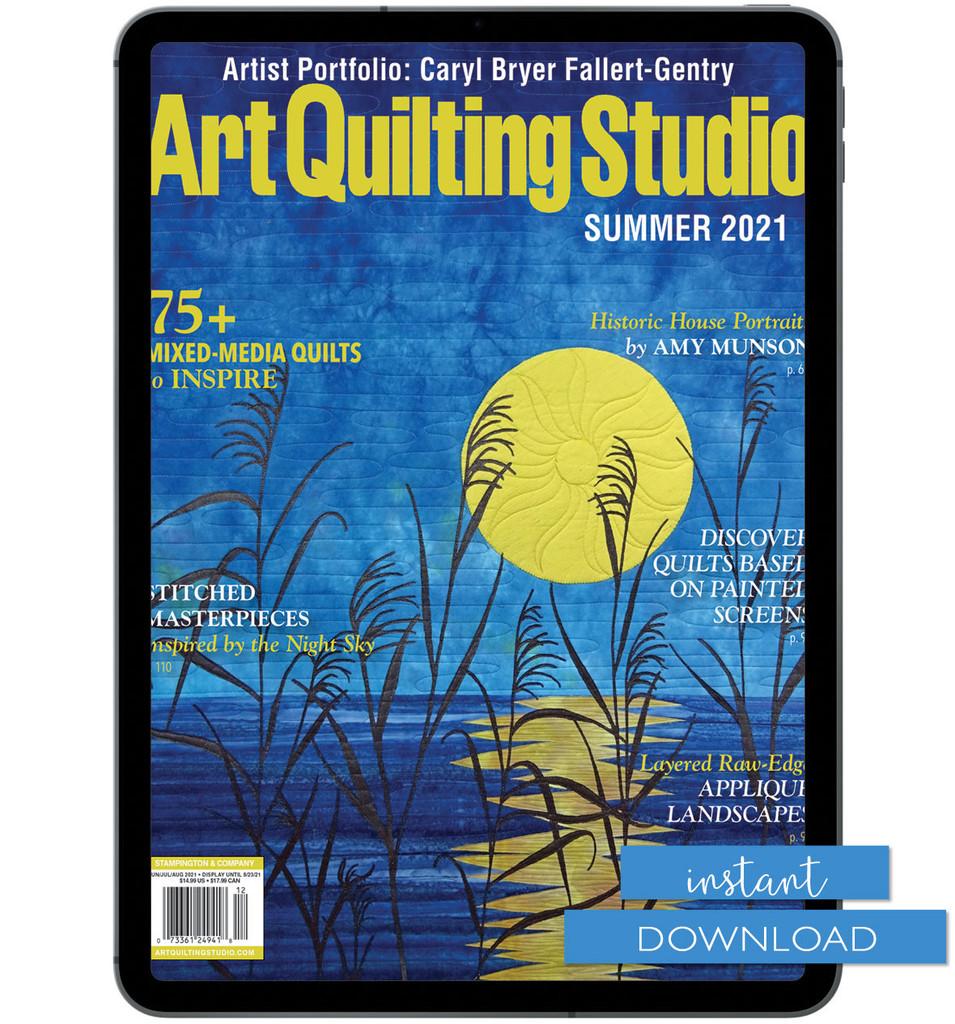 Art Quilting Studio Summer 2021 Instant Download