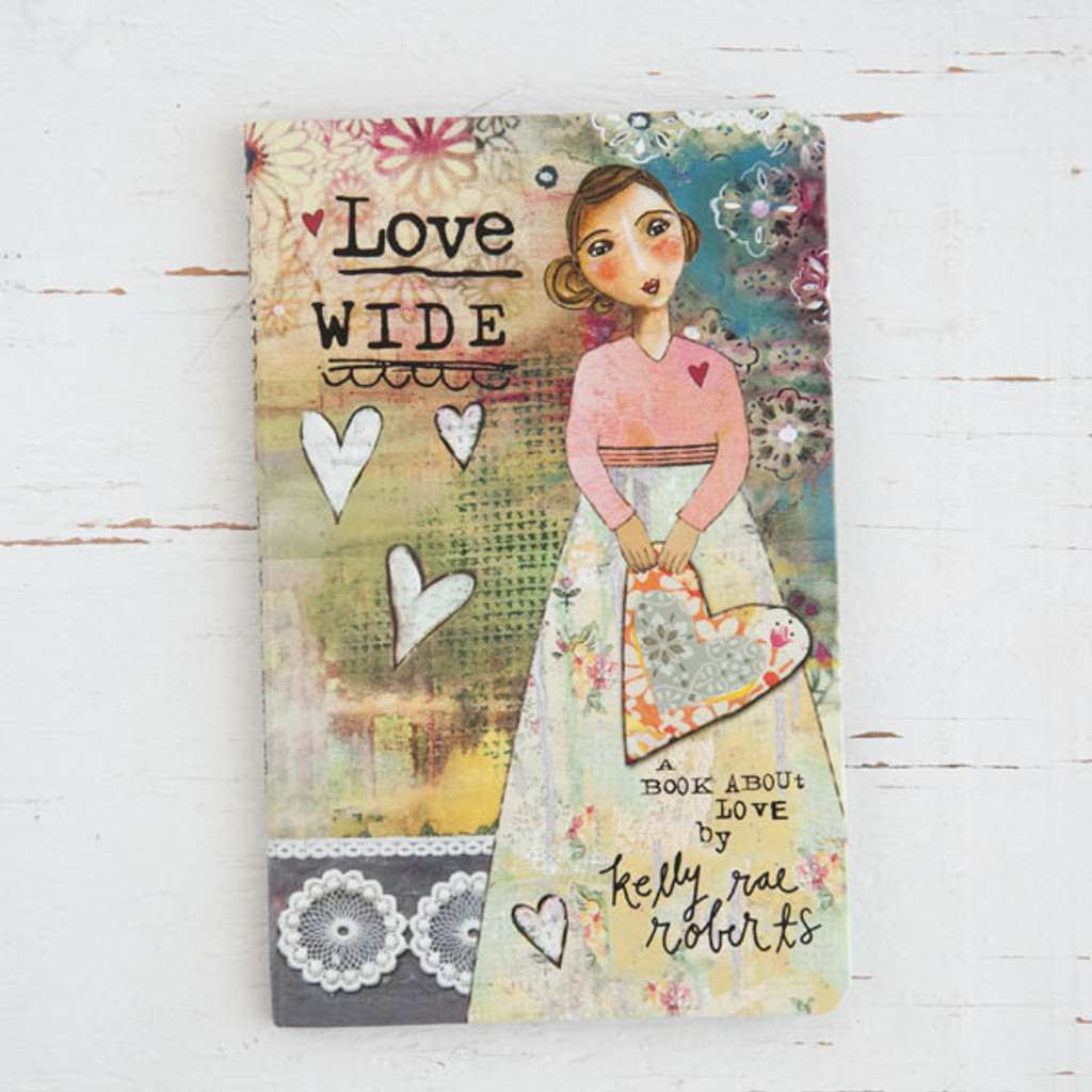 Kelly Rae Roberts — Love Wide Gift Book