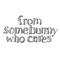 Somebunny Cares Unmounted Stamp by Karen Foster