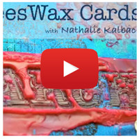 Beeswax Cards Video By Nathalie Kalbach