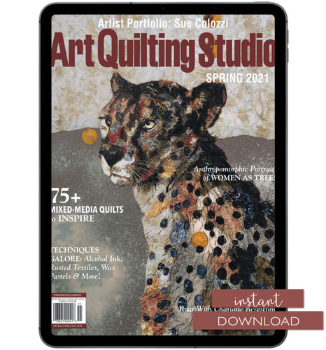 Art Quilting Studio Spring 2021 Instant Download