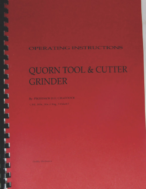 Operating Instructions to use the Quorn Cutter Grinder machine.  Photocopy of original document from 1975 and bound with plastic spine. Text and monochrome photos describe settings and use of the various wheels and tools.
