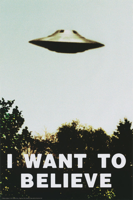 I Want to Believe Poster.