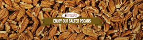Enjoy Our Salted Pecans