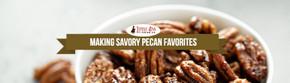 Making Savory Pecan Favorites