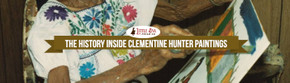 The History Inside Clementine Hunter Paintings