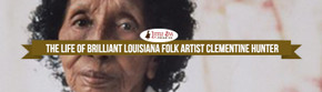 The Life Of Brilliant Louisiana Folk Artist Clementine Hunter