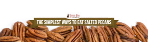 The Simplest Ways To Eat Salted Pecans