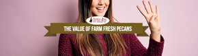 The Value of Farm Fresh Pecans