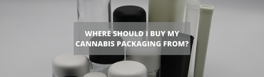 Where Should I Buy my Cannabis Packaging From?