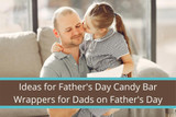 Ideas for Father's Day Candy Bar Wrappers for Dads on Father's Day