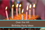 Over the Hill Birthday Party Ideas