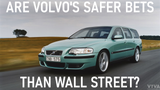 Are Volvo's Safer Bets Than Wall Street?