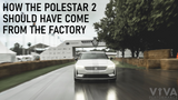 How The Polestar 2 Should Have Come From The Factory