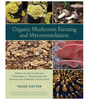 """Organic Mushroom Farming and Mycoremediation"" By TraddCotter"