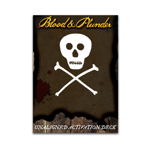 Blood and Plunder: Unaligned Activation Deck