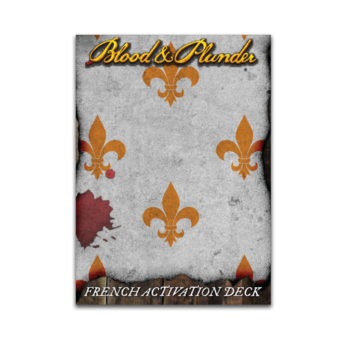 Blood and Plunder: French Activation Deck