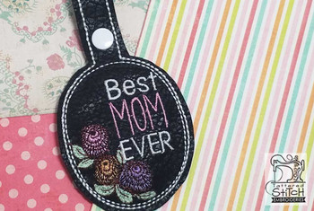 "Best Mom Ever Snap Tab - Fits a 5x7"" Hoop Size - Instant Downloadable Machine Embroidery"