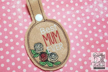 "Best Mum Ever Snap Tab - Fits a 5x7"" Hoop Size - Instant Downloadable Machine Embroidery"