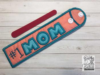 "#1 Mom Emery Board & Straw Holder - Fits a 5x7""6x11"" & 8x12"" Hoop - Machine Embroidery Designs"