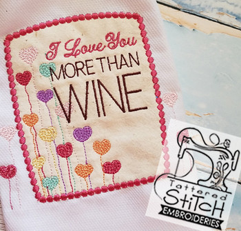 "I Love You More than Wine Applique- Fits a 5 by 7"" Hoop - Instant Downloadable Machine Embroidery"