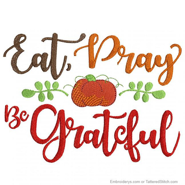 Eat Pray Be Grateful - Embroidery Designs