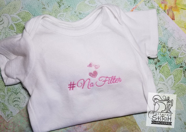 Hashtag No Filter- Machine Embroidery Design. 4x4 hoop. Instant Download.