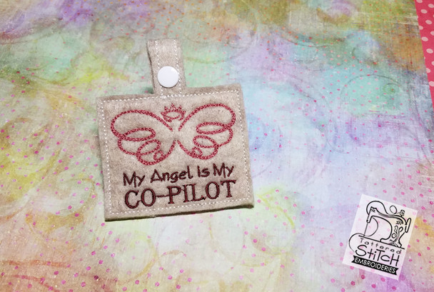 "My Angel is my Co-Pilot Snap Tab 5x7 "" Hoop, Machine Embroidery Pattern - Instant Download - Key Chain"