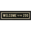 STREET SIGN BLACK - WELCOME TO THE ZOO