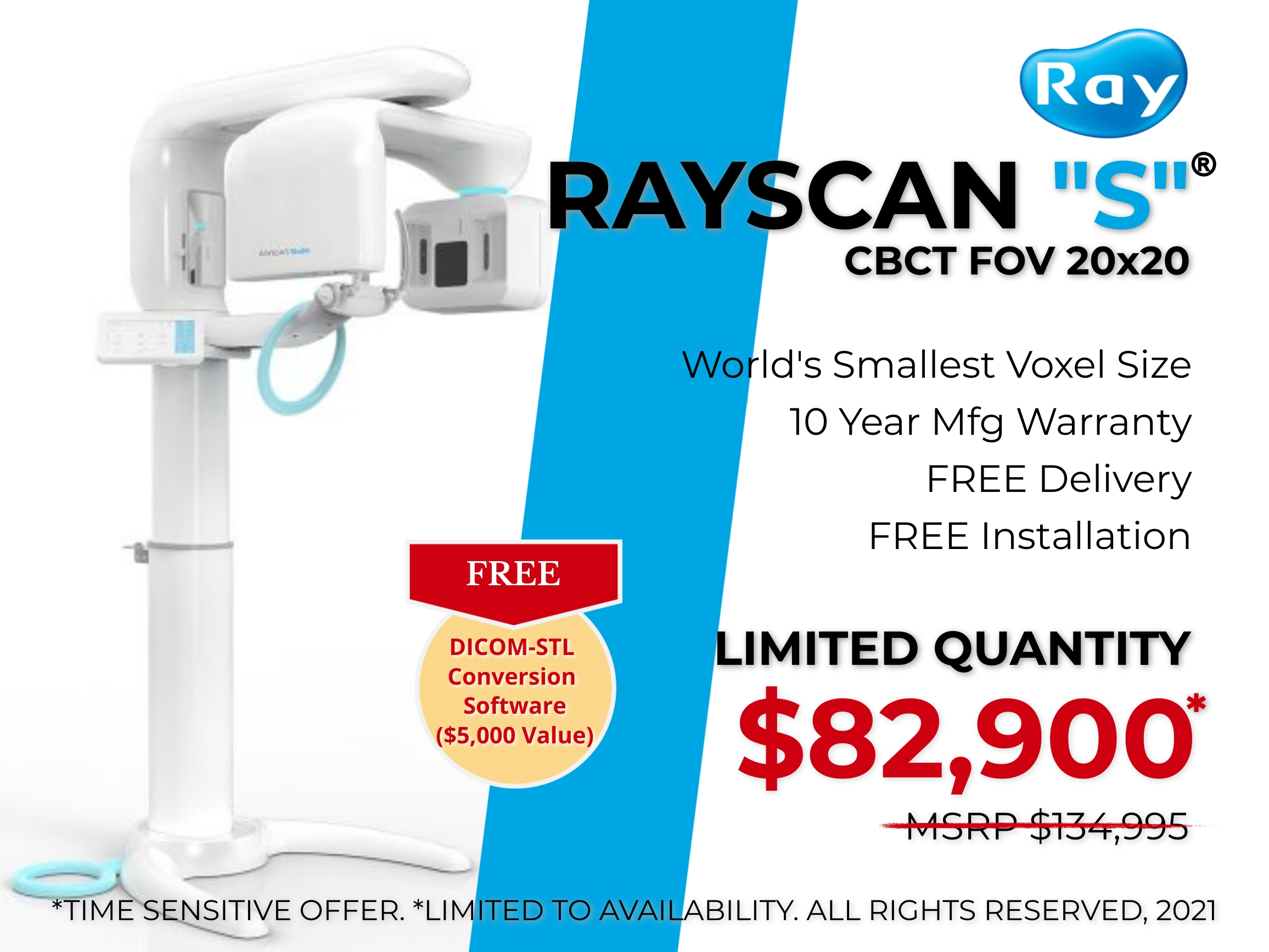 """ray, rayscan, rayamerica, cbct, s, """"s"""", rayscans, rayscan s, model, model s, 20x20, fov, airway, implant, tmj, endo, µm, smallest, largest, fastest, cheapest, low, free, best, near me, cbct, x-ray, free installation, free delivery, warranty, 10 years, rayguard, 24/7, 2020, 2021, now, too late"""