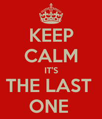 keep-calm-it-s-the-last-one.png