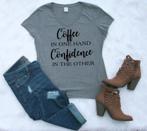Ladies V-neck Gray Graphic Tee Coffee In One Hand Confidence In The Other www.tinytulip.com