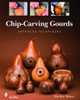 Chip-Carving Gourds - Advanced Techniques