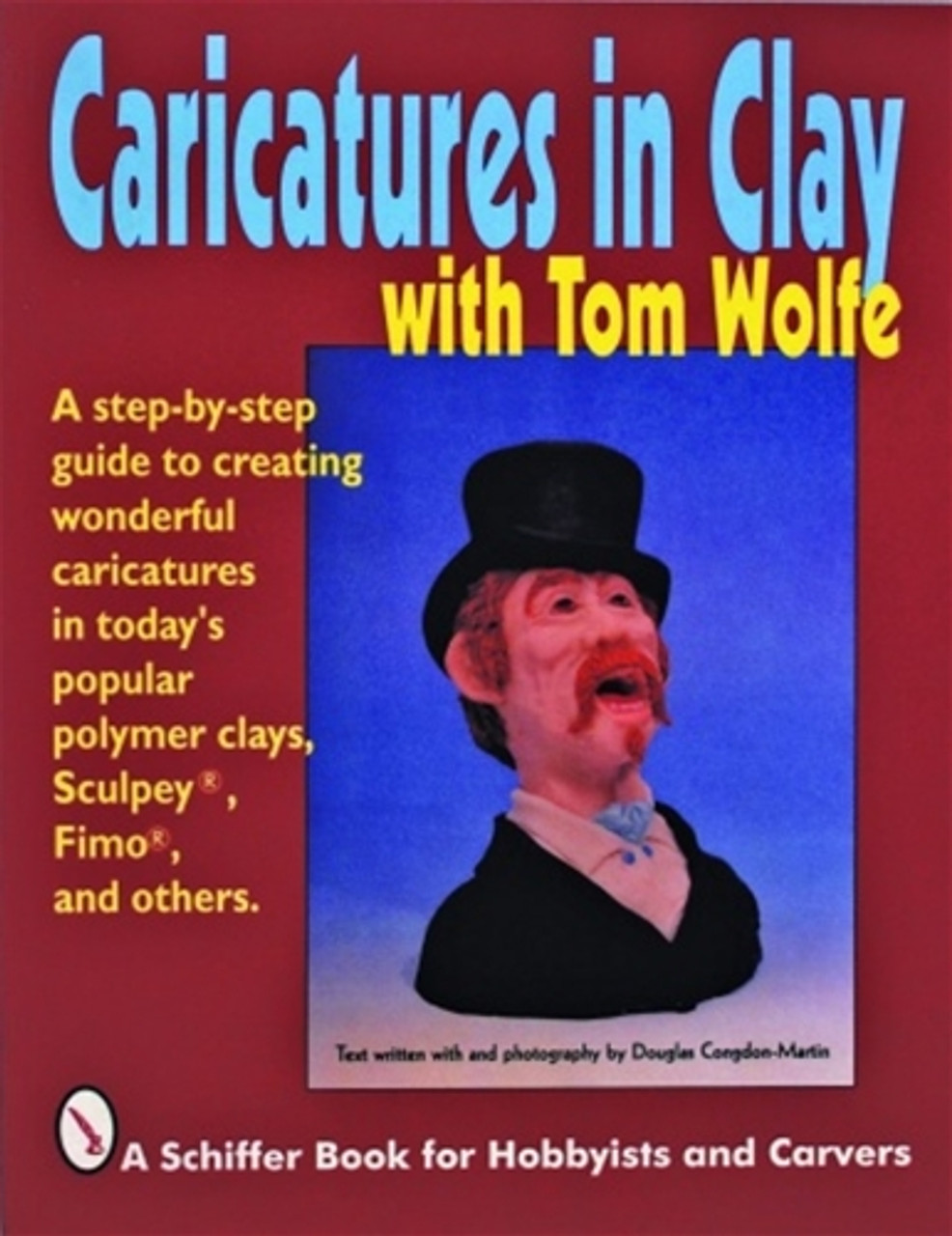 Caricatures In ClayCaricatures in Clay with Tom Wolfe