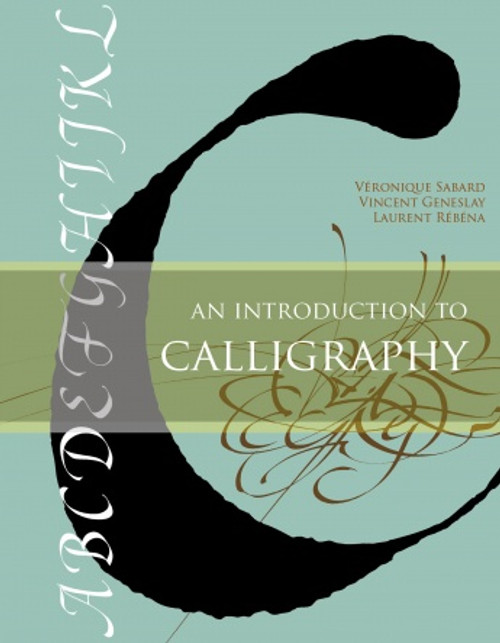 An Introduction To Calligraphy five major styles of Western Script, beginning with the Roman Unical script.