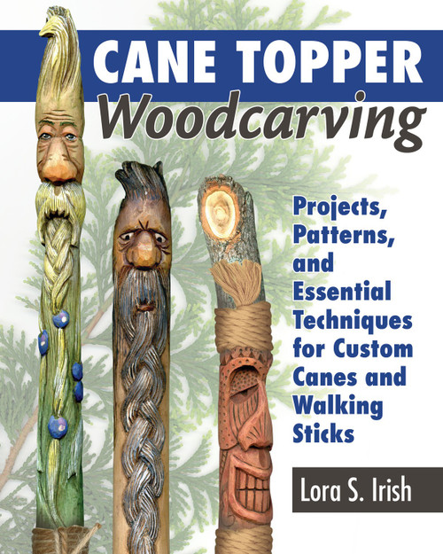 Cane Topper Woodcarving with Lora Irish showing three canes on the cover .