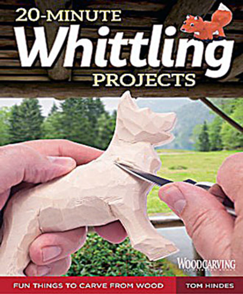 20-Minute Whittling Projects - Tom Hindes