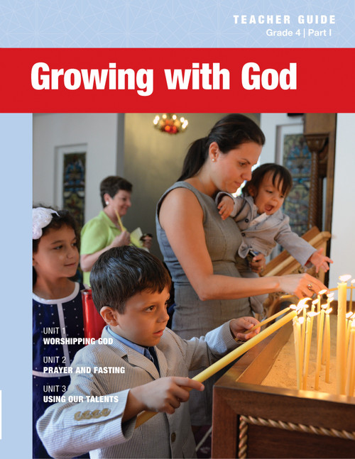4th Grade: Growing with God Teacher Guide (Part I)